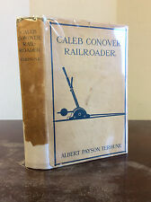 CALEB CONOVER RAILROADER By Albert Payson Terhune - 1907, 1st in rare dj