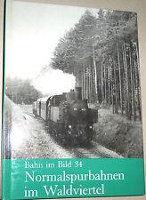 Ferrocarriles de la galga estándar en el Waldviertel Tren im Bild 34 Editorial