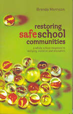 Restoring Safe School Communities: A Whole School Response to Bullying, Violence