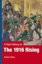 A Short History of the 1916 Rising, Killeen, Richard, New Book