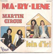 "45 TOURS / 7"" SINGLE--MARTIN CIRCUS--MA-RY-LENE / LOIN D'ICI--1975"