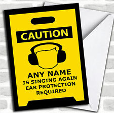 Bad Singing Caution Insulting Funny Personalised Birthday Card