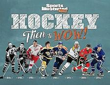Hockey: Then to WOW! by Sports Illustrated Kids (Hardback, 2017)
