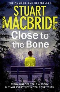 Close to the Bone (Logan McRae, Book 8),Stuart MacBride- 9780007344291