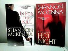 2 Romantic Suspense novels-Shannon McKenna-In for the Kill & Hot Night-free ship