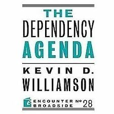 The Dependency Agenda by Kevin D. Williamson (2012, Paperback)