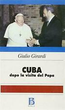 Giulio Girardi - CUBA dopo la visita del Papa