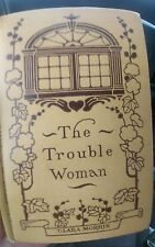 1904 The Trouble Woman by Clara Morris