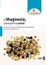 El magnesio. Clave para la salud (Spanish Edition) by Ana Maria Lajusticia in U
