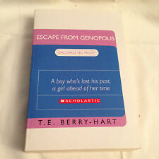 T E Berry-Hart - Escape from Genopolis - Uncorrected Proof 2007, Scholastic, YA
