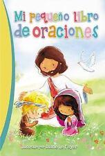 MI PEQUENO LIBRO DE ORACIONES / MY LITTLE BOOK OF PRAYERS - WARD, BRENDA (COM)/