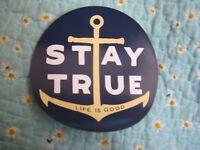 "Life is Good sticker Stay True ANCHOR blue 4"" round"