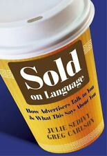 Sold on Language: How Advertisers Talk to You and What This Says about You (Pape