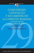 Comunidad, conflicto y eucaristia en la Corinto romana: Entorno social de la car