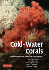 Cold-Water Corals: The Biology and Geology of Deep-Sea Coral Habitats, Cairns, S