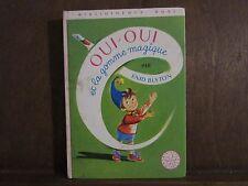Enid Blyton: Oui-Oui et la gomme magique/ Bibliothèque Rose Hachette