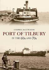 Port of Tilbury in the 60s and 70s by Campbell McCutcheon (Paperback, 2013)