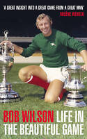Life in the Beautiful Game, Bob Wilson | Paperback Book | Acceptable | 978190685