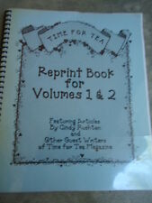 Time for Tea Reprint Book for Volumes 1 & 2 Featuring Articles by Cindy Ruston.