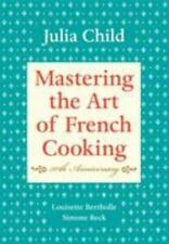 Mastering the Art of French Cooking, Volume I: 50th Anniversary Edition: A Cookb