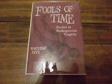 Fools of Time Studies in Shakespeareian Tragedy,Northrop Frye,HC 1967