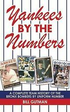 Yankees by the Numbers: A Complete Team History of the Bronx Bombers by Uniform