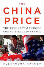 The China Price: The True Cost of Chinese Competitive Advantage-ExLibrary