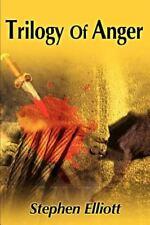 Trilogy of Anger by Stephen Elliott (2001, Paperback)