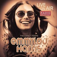 EMMYLOU HARRIS - LIVE ON AIR/THE EARLY YEARS   CD NEW+