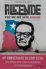 HISTOIRE - CHILI / ALLENDE C'EST UNE IDEE QU'ON ASSASSINE - T. HUCHON - NEUF !