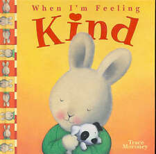 When I'm Feeling Kind by Trace Moroney ~ Hardcover Book NEW