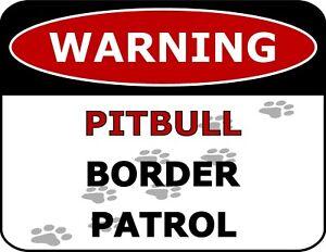 """""""Warning Pitbull Border Patrol"""" Laminated Dog Sign"""