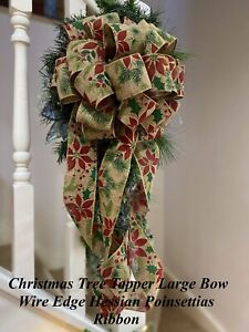 CHRISTMAS LARGE BOW TREE TOPPER HESSIAN POINSETTIAS WIRE EDGE RIBBON DECORATIONS