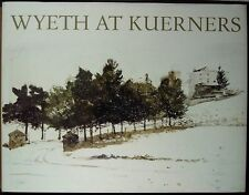 WYETH at KUERNERS - Andrew Wyeth 1st Ed 1976 by Betsy & Andrew Wyeth Brand New