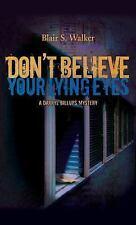 A Darryl Billups Mystery: Don't Believe Your Lying Eyes 3 by Blair S. Walker...