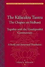 The Kalacakra Tantra: The Chapter on Sadhana, Together with the Vimalaprabha Com