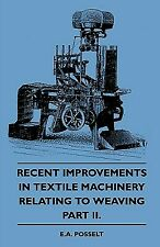 Recent Improvements in Textile Machinery Relating to Weaving - Part II