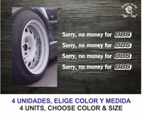 Sorry, no money for BBS STICKER FUNNY DIVERTIDA WHEELS LLANTAS VINILO VINYL DEC