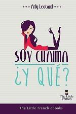 Soy Cuaima, y Que? by Arly Leotaud (2014, Paperback)