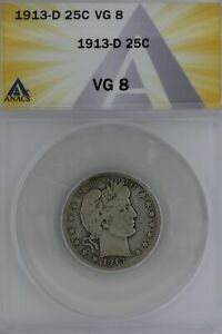 1913-D  .25  ANACS  VG 8   Barber Quarter, Liberty Head Quarter, Barber 25C