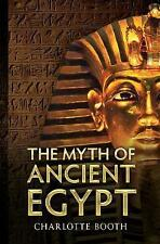 The Myth of Ancient Egypt, Booth, Charlotte, New Book