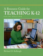 A Resource Guide for Teaching K-12 by Richard D. Kellough (2010, Book)