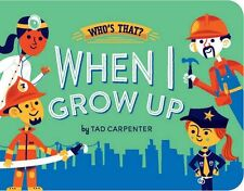 When I Grow Up (Whos That?) by Tad Carpenter