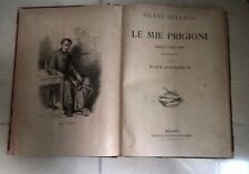 LE MIE PRIGIONI SILVIO PELLICO AGGIUNTIVI I CAPITOLI INEDITI JOHANNOT 1899