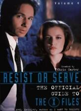"""Resist or Serve: The Official Guide to the """"X-files"""" (X Files) (Trade Paperback"""