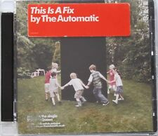 The Automatic - This Is a Fix (2008)