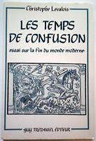 LES TEMPS DE CONFUSION. C. Levalois - HISTOIRE FRONTIERES RACISME NATIONALISME
