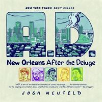 A.D.: New Orleans After the Deluge by Neufeld, Josh