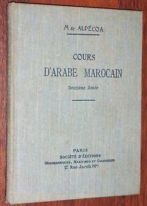 M. de Aldécoa COURS D'ARABE MAROCAIN 1935 langue arabe Maroc 2ème année