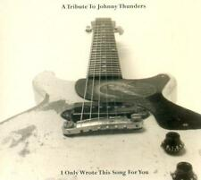A Tribute To Johnny Thunders: I Only Wrote This Song For You - Various  (NEW CD)